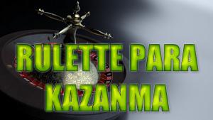 RULETTE PARA KAZANMA