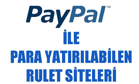 paypal ile para yatırılabilen rulet siteleri, Paypal ile ödeme kabul eden rulet siteleri, Rulet sitelerine paypal ile para yatırma