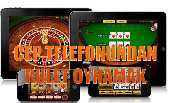 Cep telefonundan rulet oynamak, Cep telefonundan rulet nasıl oynanır, Cep telefonu uygulaması bulunan rulet siteleri hangileridir