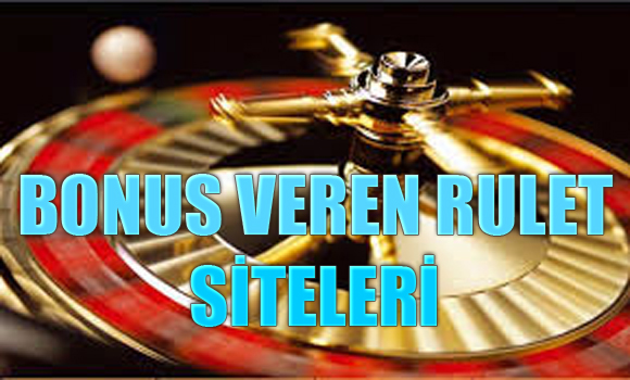 bonus veren rulet siteleri, Bonus veren yabancı rulet siteleri, bonus veren güvenilir rulet siteleri