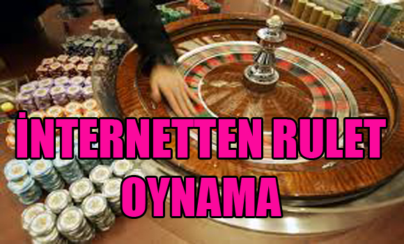 İnternetten rulet oynamak, İnternetten nasıl rulet oynanır, İnternetten canlı rulet oynama