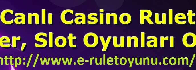 Canlı Casino Rulet Poker Slot Oyunları